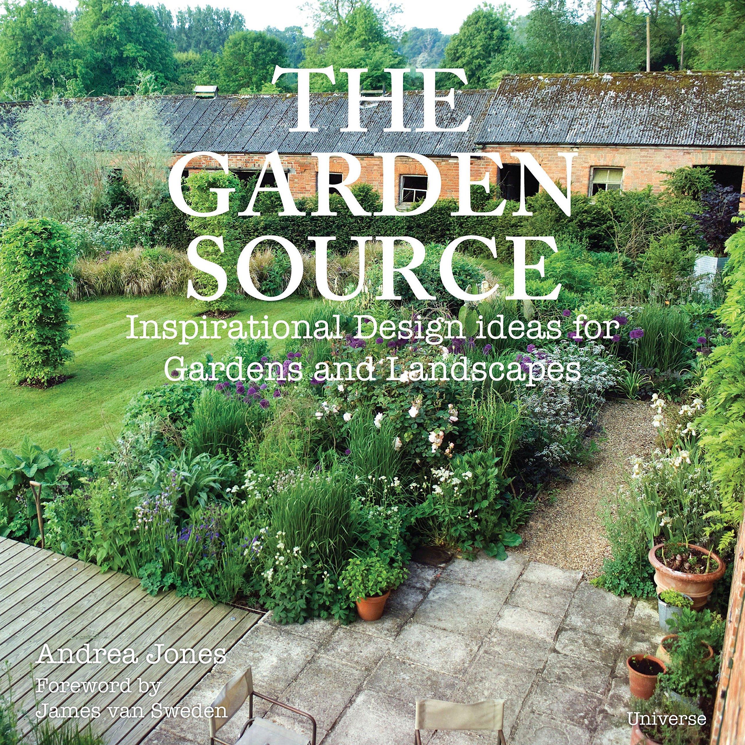The Garden Source: Inspirational Design Ideas for Gardens ...