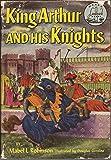 King Arthur and His Knights (World Landmark Books, 5)