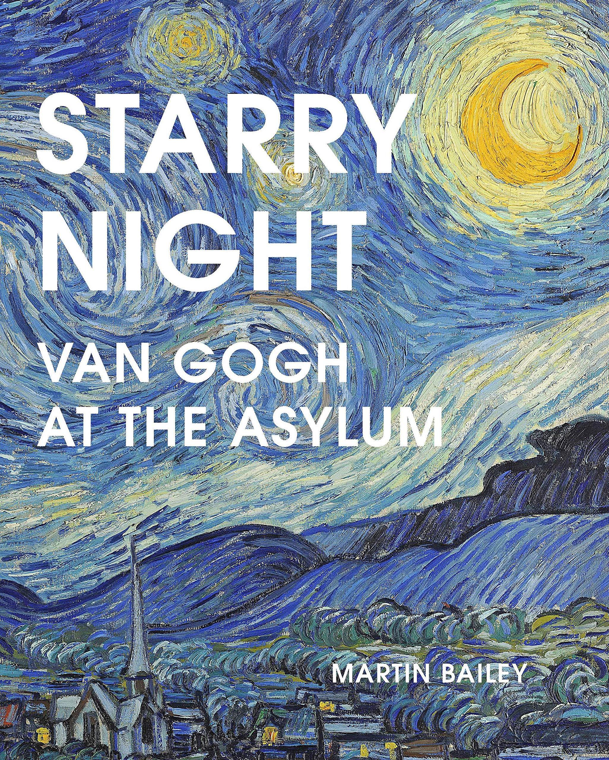 Starry Night Van Gogh At The Asylum Bailey Martin Amazon De Bucher