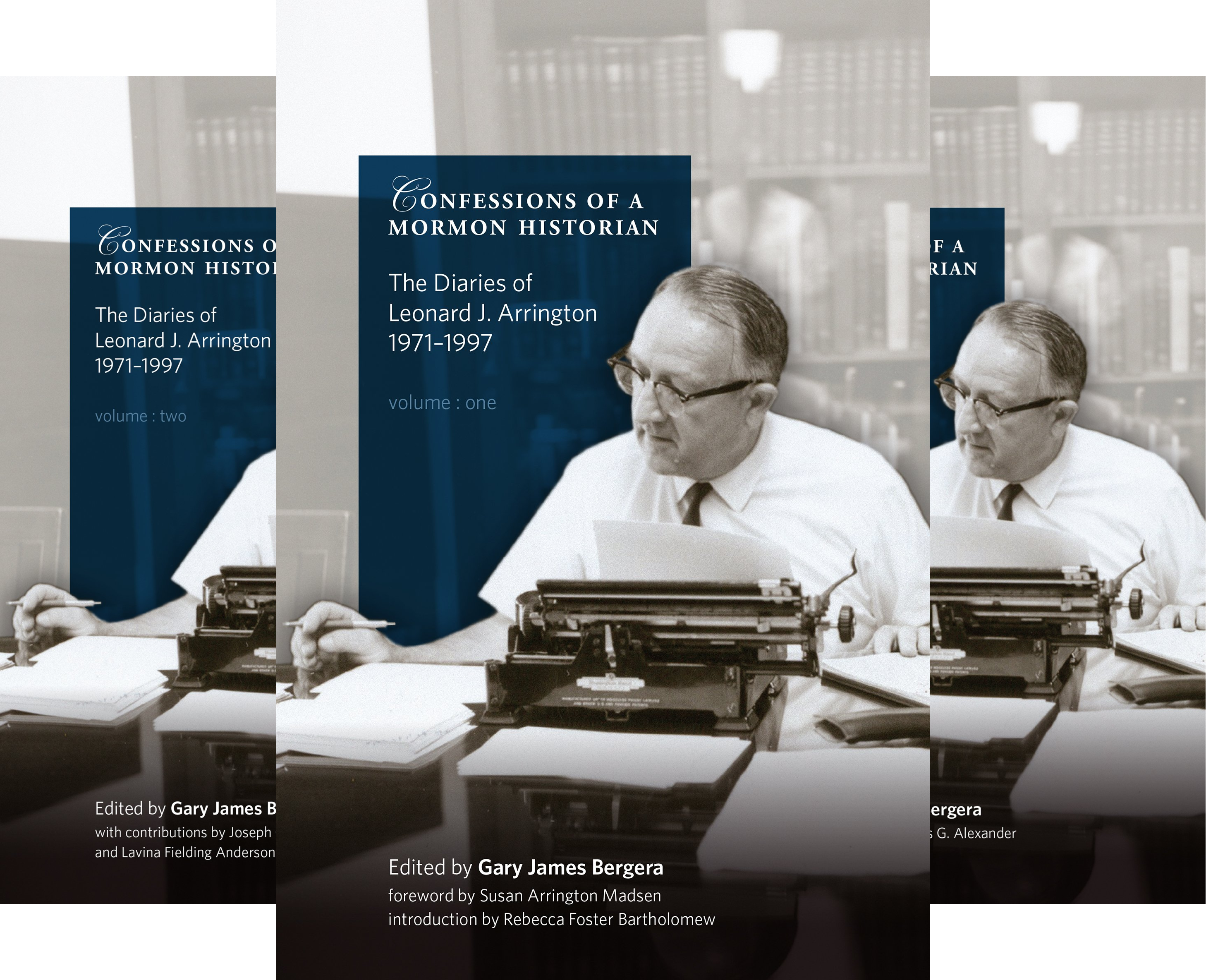 Confessions of a Mormon Historian: The Diaries of Leonard J. Arrington, 1971–1997 (3 Book Series)