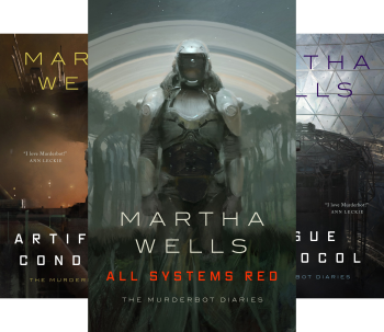 The Murderbot Diaries by Martha Wells