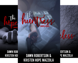 The Huntress (3 Book Series) by  Dawn Robertson Kristen Hope Mazzola Kristen Hope  Mazzola