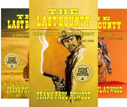 The Last Bounty Western Series (3 Book Series) by  Frank Paul Atwood