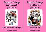 Expat Living in Rural France (2 Book Series)
