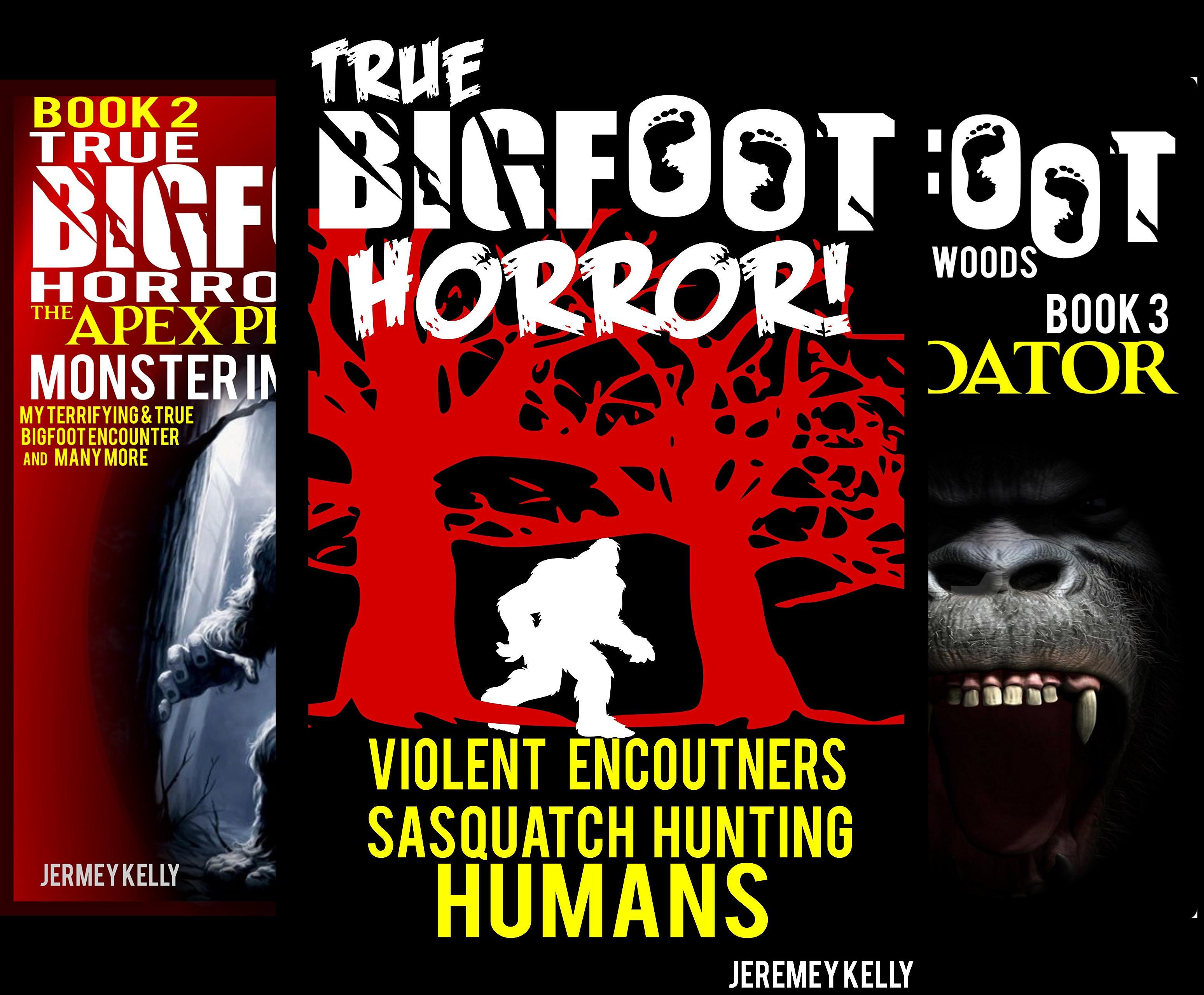True Bigfoot Horror (4 Book Series)