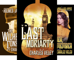 A Sherlock Holmes and Lucy James Mystery (3 Book Series) by  Charles Veley Anna Elliott