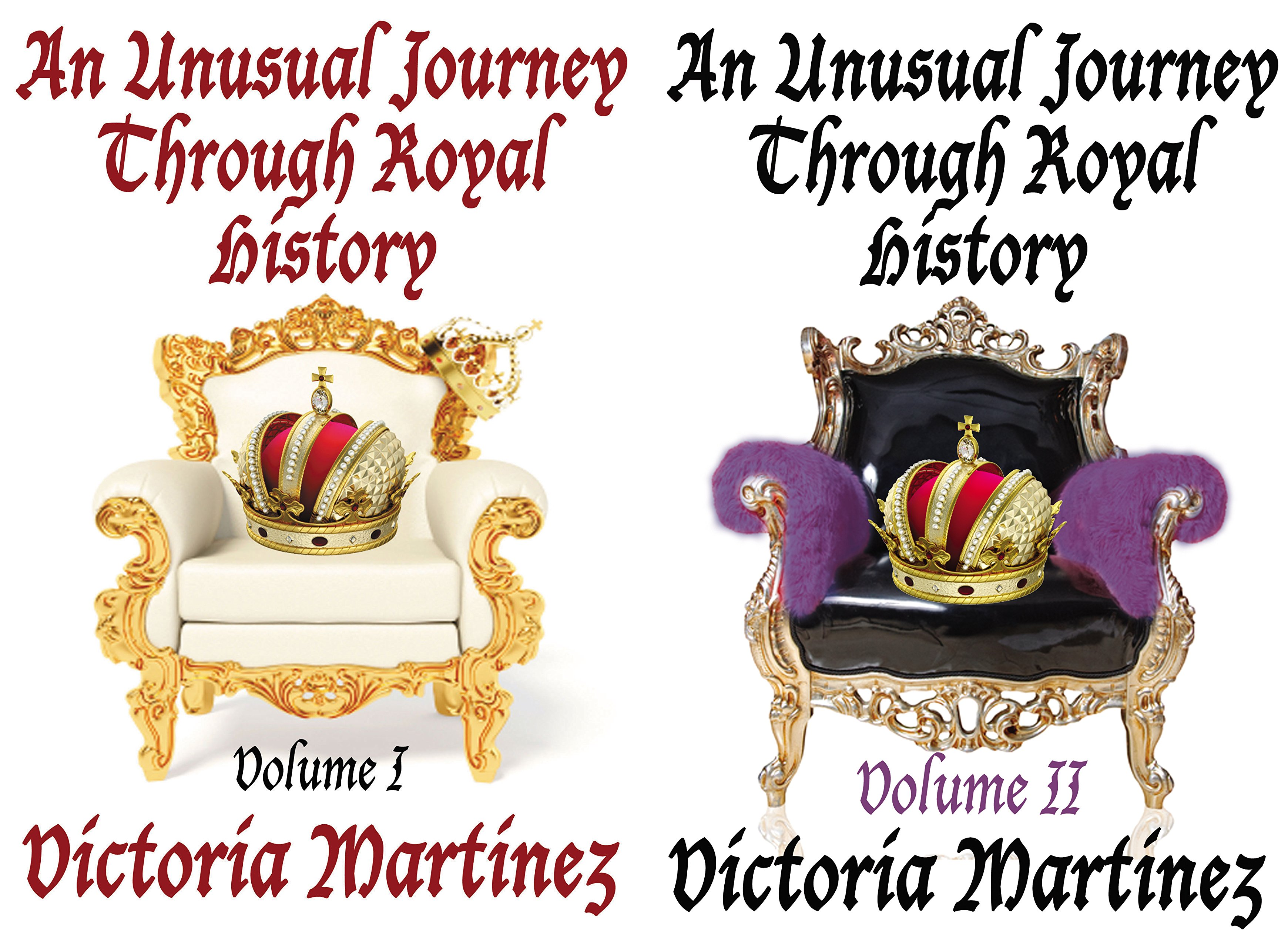 An Unusual Journey Through Royal History (2 Book Series)
