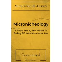 Micronicheology - A Simple Step-By-Step Mthod To Banking Big With Micro Niche Sites (Online Course) [Online Code]