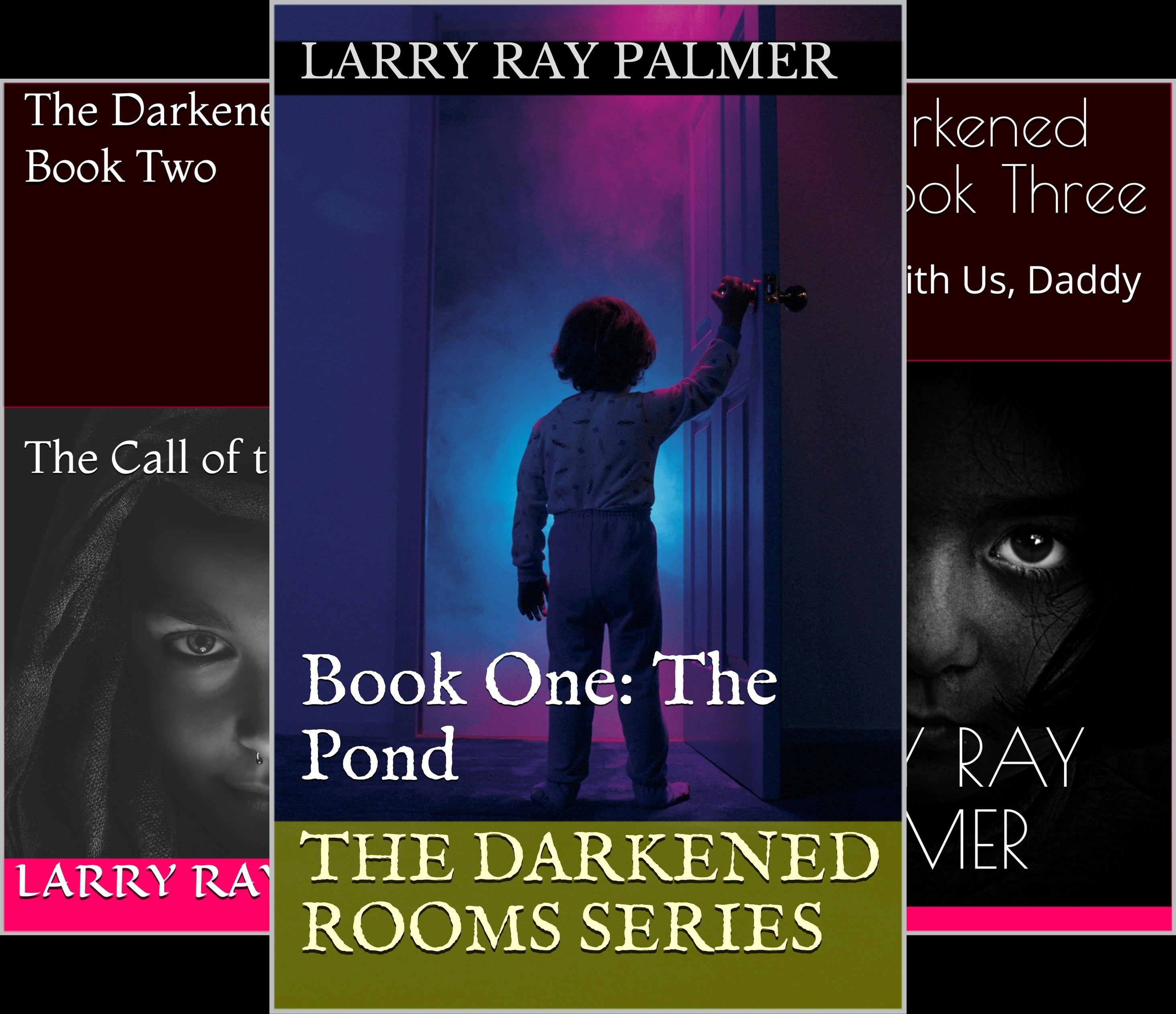 The Darkened Rooms Series (3 Book Series)