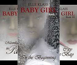 Baby Girl (7 Book Series) by  Elle Klass