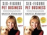 Six-Figure Pet Business (2 Book Series)