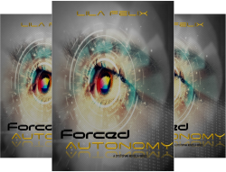Forced Autonomy (4 Book Series) by  Lila Felix