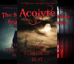The Wildermoor Apocalypse (3 Book Series) by  Chris Tetreault-Blay