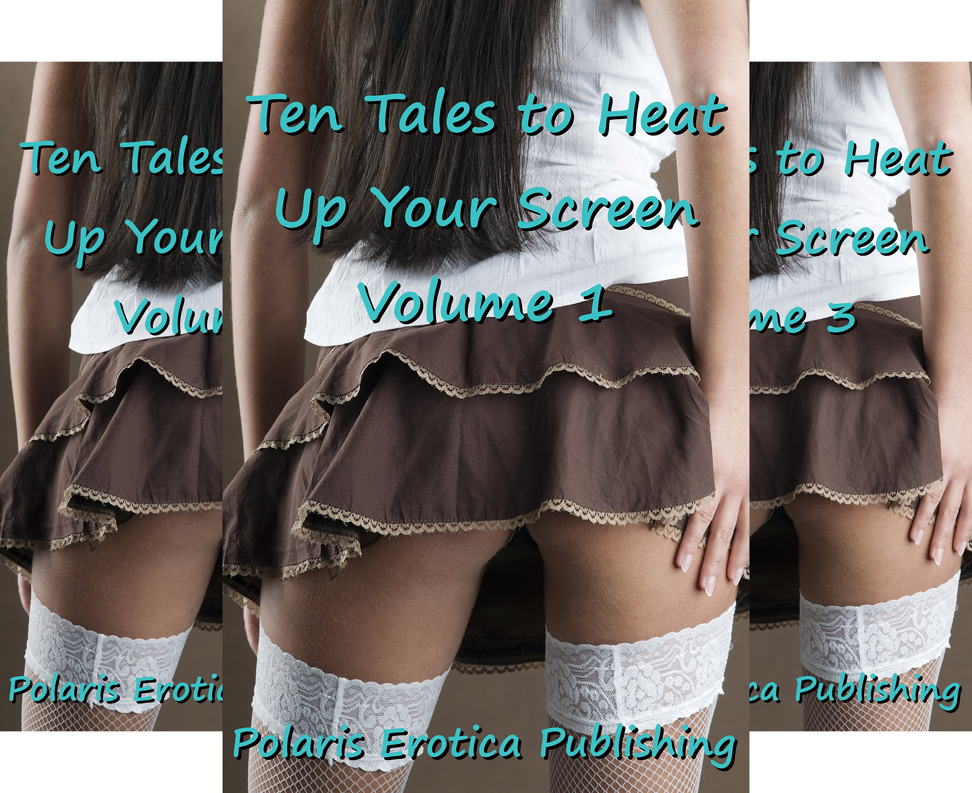 Ten Tales to Heat Up Your Screen (3 Book Series)