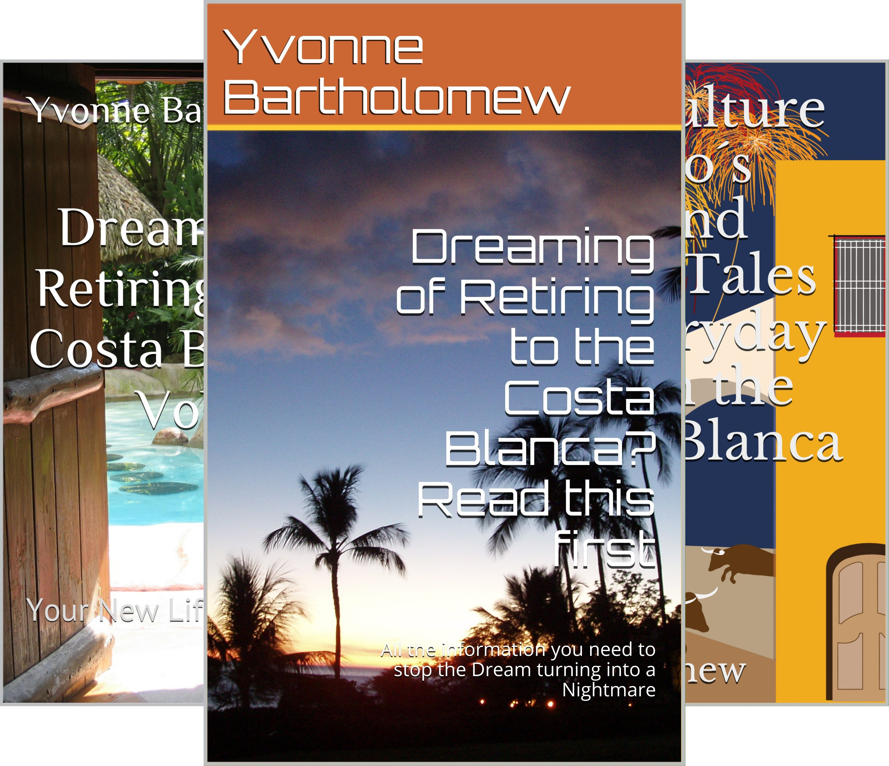 Dreaming of Retiring to the Costa Blanca? (3 Book Series)