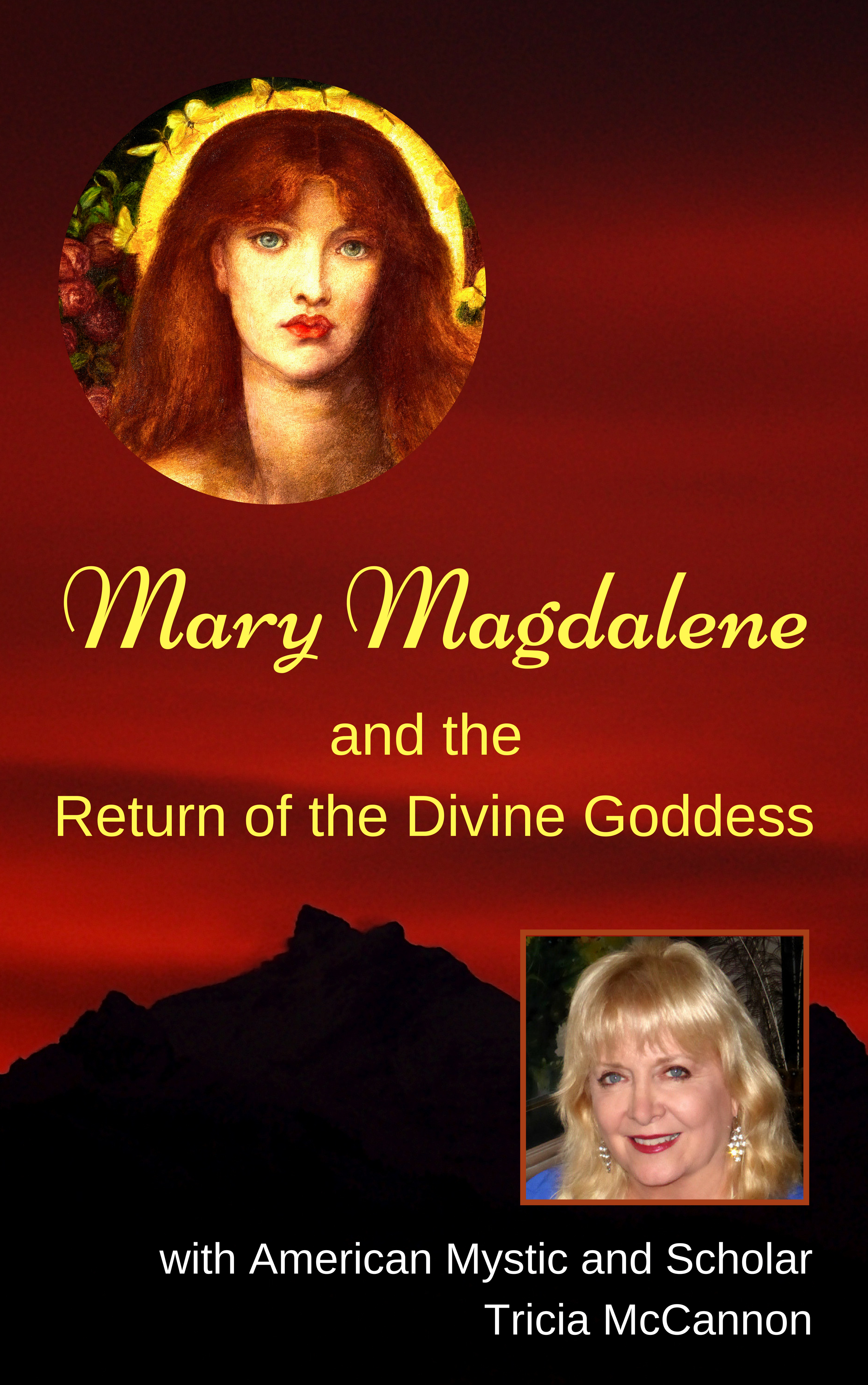 Mary Magdalene and the Return of the Divine Goddess (Online Video Training Course) [Online Code]