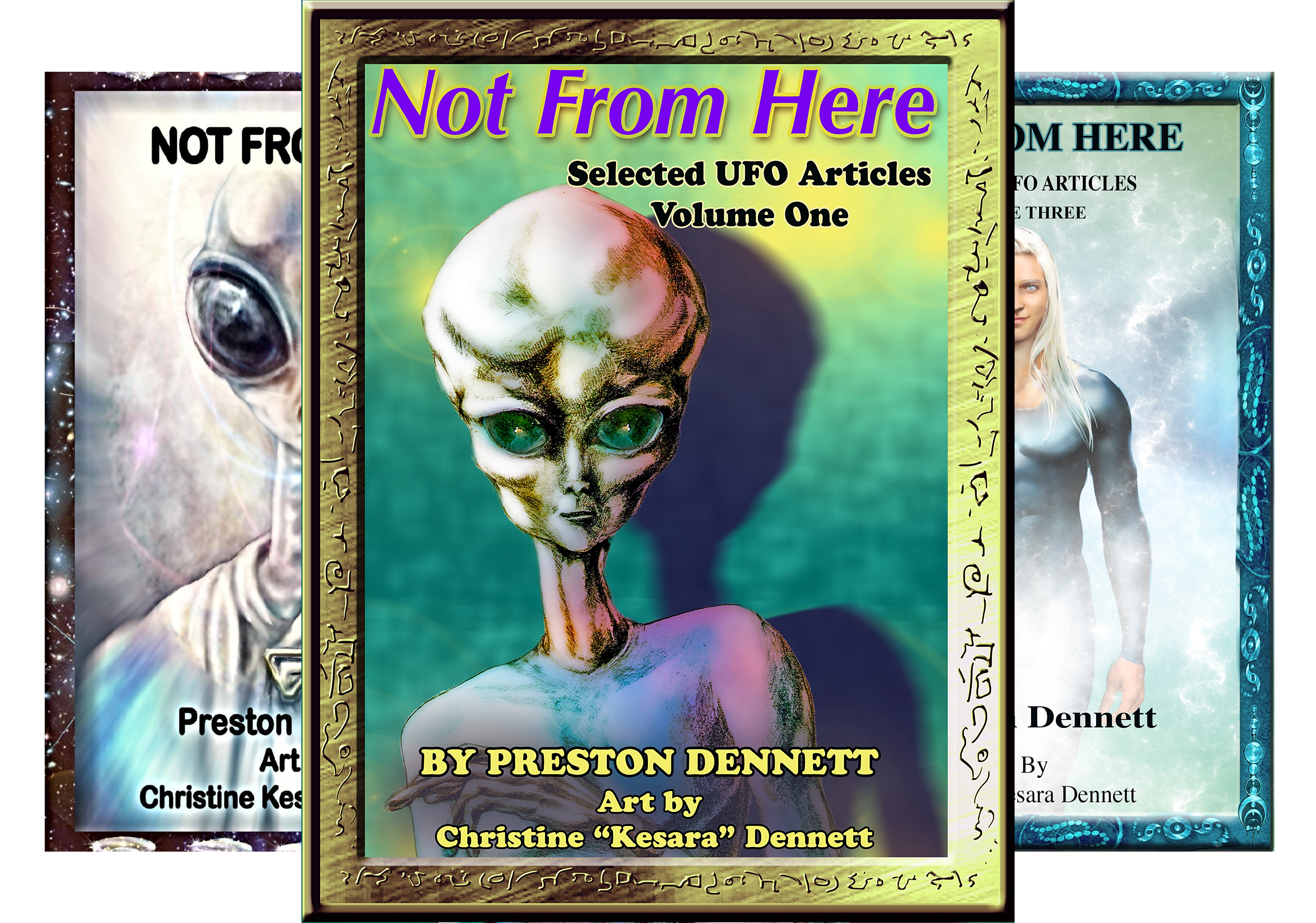 Not from Here: Selected UFO Articles (3 Book Series)