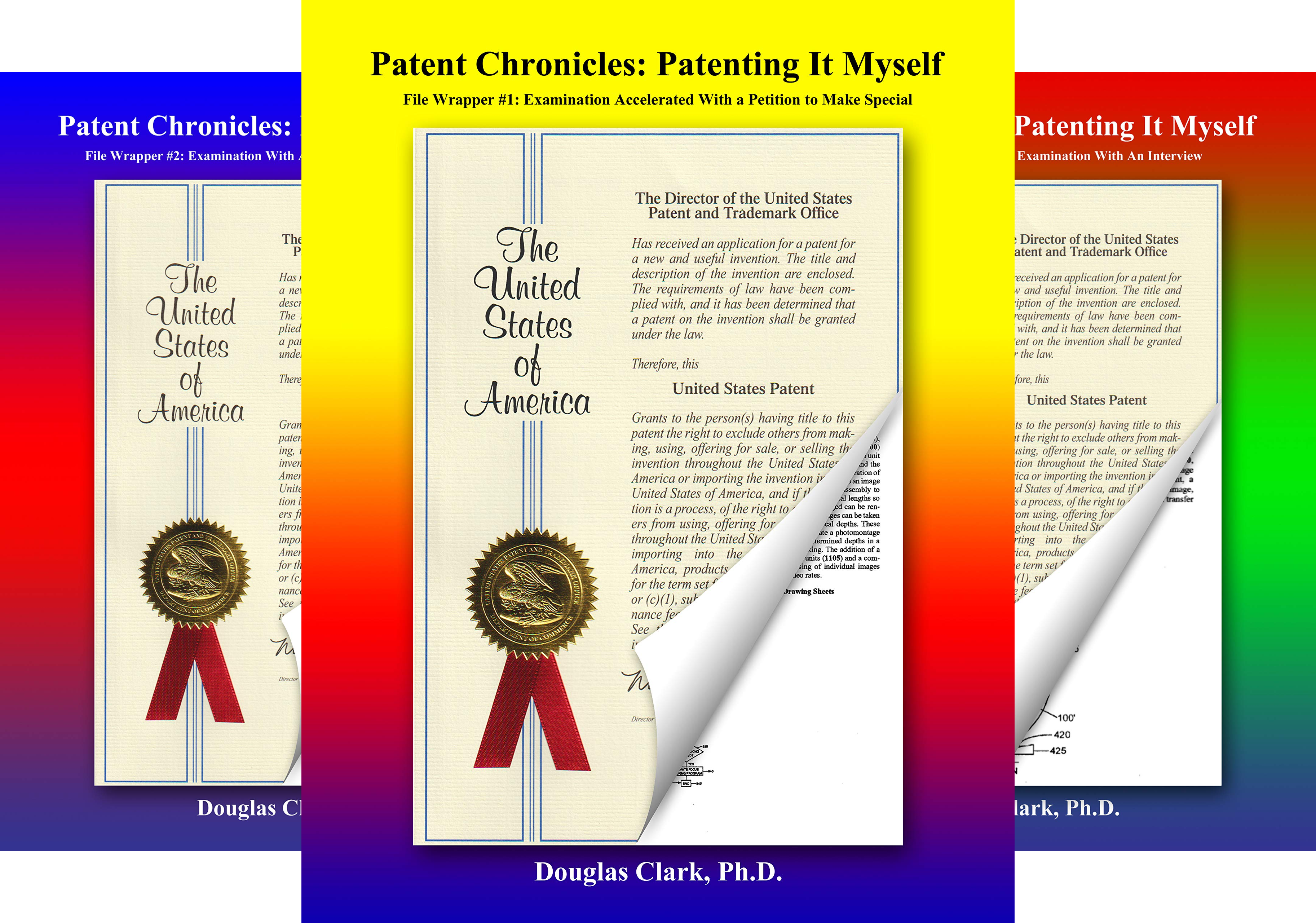 Patent Chronicles: Patenting It Myself (3 Book Series)