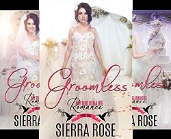 Groomless (3 Book Series) by  Sierra Rose