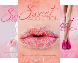 Sweet Addiction (3 Book Series) by  J. Daniels