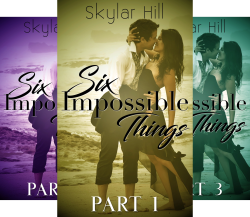 Six Impossible Things (4 Book Series) by  Skylar Hill