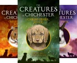 The Creatures of Chichester (4 Book Series)