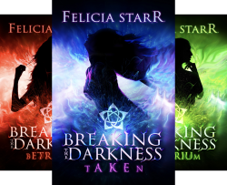 Breaking the Darkness (3 Book Series) by  Felicia Starr