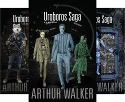 Uroboros Saga (7 Book Series) by  Arthur Walker