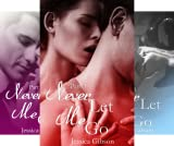 Never Let Me Go (3 Book Series)