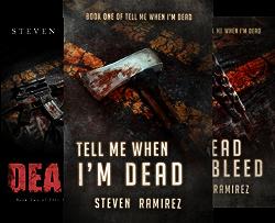 Tell Me When I'm Dead (3 Book Series) by  Steven Ramirez
