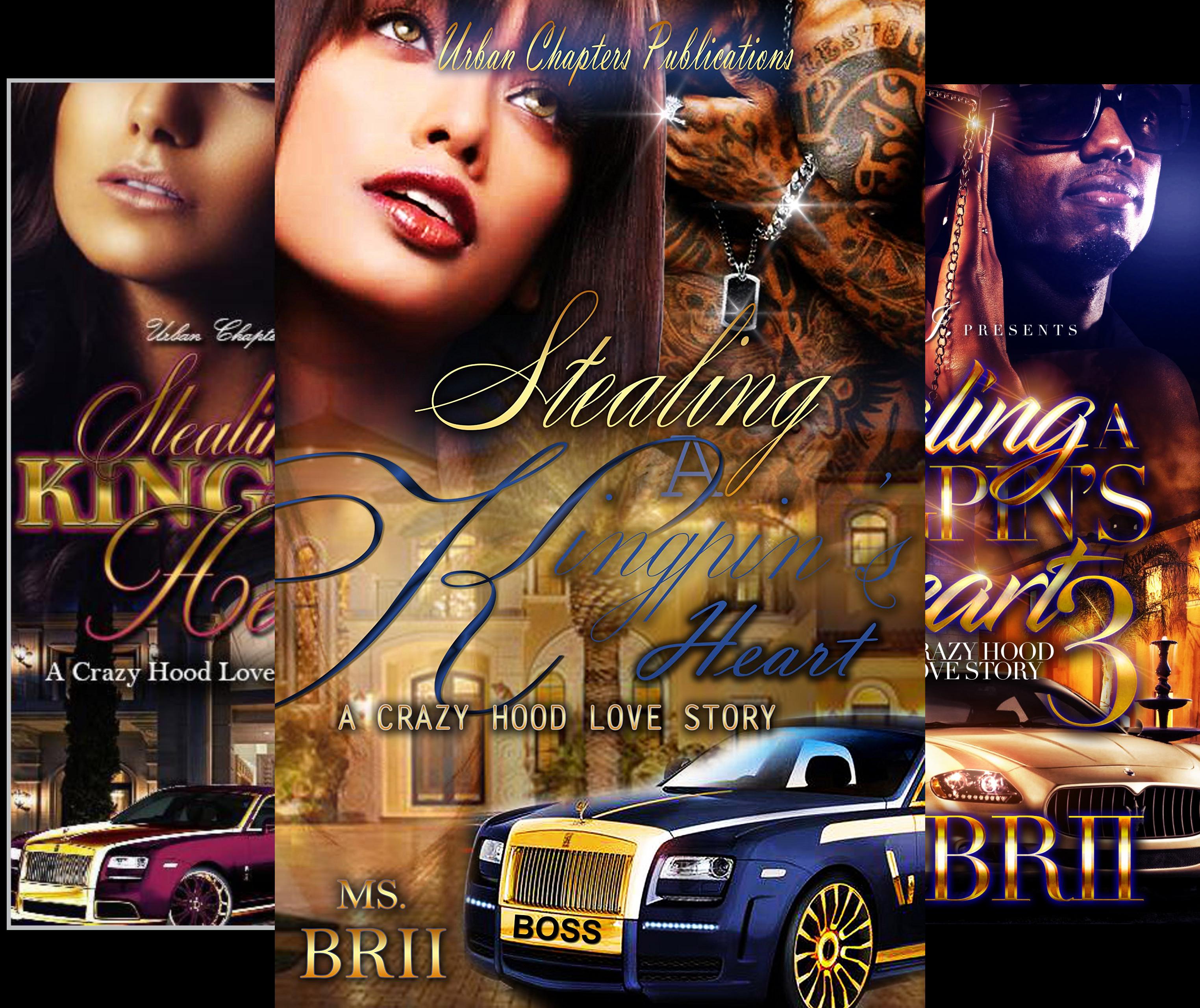 Stealing A Kingpin's Heart: A Crazy Hood Love Story (3 Book Series)