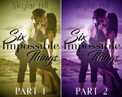 Six Impossible Things (2 Book Series) by  Skylar Hill