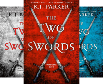 The Two of Swords: Volumes One, Two, and Three by K. J. Parker
