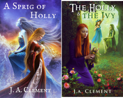 A Sprig of Holly (2 Book Series) by  J.A. Clement J. A. Clement