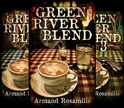 Green River Blend (3 Book Series) by  Armand Rosamilia Armand Rosamilia