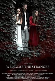 Welcome the Stranger (2018) Poster - Movie Forum, Cast, Reviews