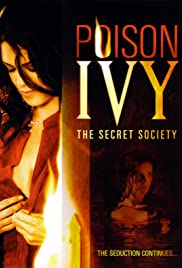 Poison Ivy: The Secret Society (2008) Poster - Movie Forum, Cast, Reviews