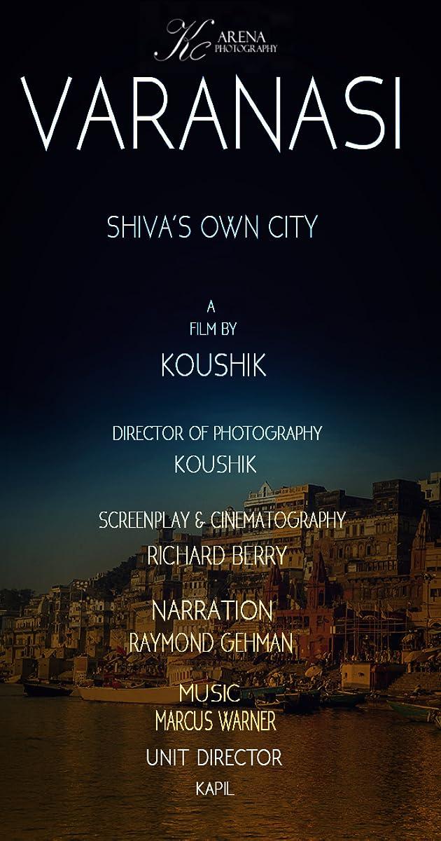 varanasi shiva 39 s own city 2017 imdb