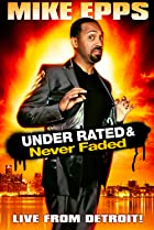 Image of Mike Epps: Under Rated... Never Faded & X-Rated