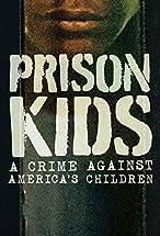 Primary image for Prison Kids: A Crime Against America's Children