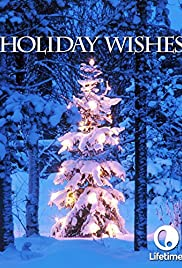 Holiday Wishes (2006) Poster - Movie Forum, Cast, Reviews