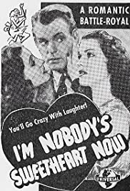 I'm Nobody's Sweetheart Now Poster