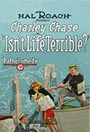 Isn't Life Terrible? (1925) Poster - Movie Forum, Cast, Reviews