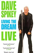 Image of Dave Spikey: Living the Dream