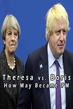 Theresa vs. Boris: How May Became PM (2017)