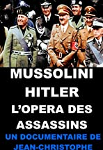 Mussolini-Hitler: L'opéra des assassins