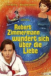 Robert Zimmermann wundert sich über die Liebe(2008) Poster - Movie Forum, Cast, Reviews