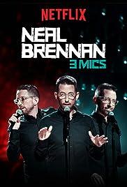 Neal Brennan: 3 Mics(2017) Poster - TV Show Forum, Cast, Reviews