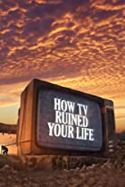 Image of How TV Ruined Your Life