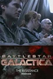 Battlestar Galactica: The Resistance Poster - TV Show Forum, Cast, Reviews